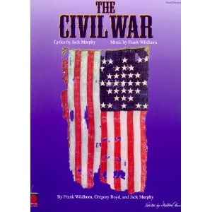 The Civil War - Vocal Selections by Frank Wildhorn, Jack Murphy