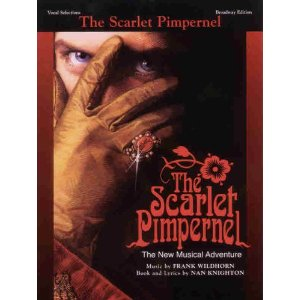 The Scarlet Pimpernel - The New Musical Adventure by Frank Wildhorn, Nan Knighton
