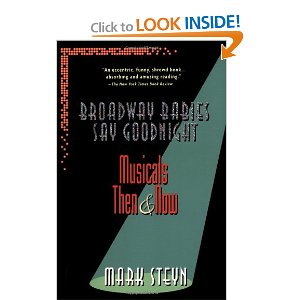 Broadway Babies Say Goodnight : Musicals Then and Now by Mark Steyn