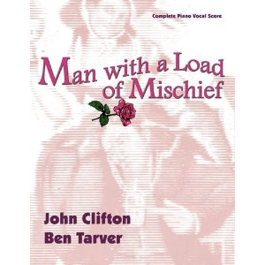 Man With a Load of Mischief - Piano/Vocal Score by Ben Tarver, John Clifton