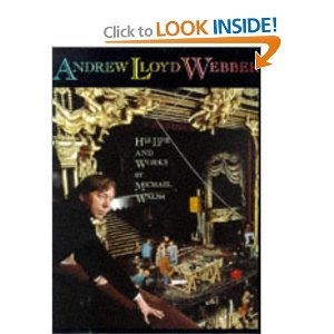 Andrew Lloyd Webber: His Life and Works by Michael Walsh
