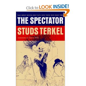 The Spectator: Talk About Movies and Plays With Those Who Made Them by Studs Terkel