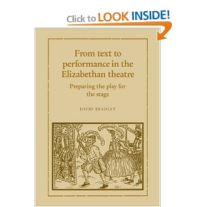 From Text to Performance in the Elizabethan Theatre: Preparing the Play for the Stage by David Bradley
