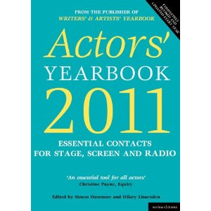 Actors' Yearbook 2011: Essential Contacts for Stage, Screen and Radio by Hilary Lissenden, Simon Dunmore