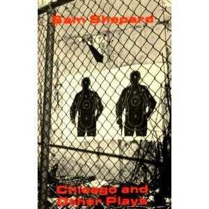 Chicago And Other Plays by Sam Shepard
