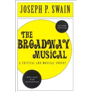 The Broadway Musical: A Critical and Musical Survey by Joseph P. Swain