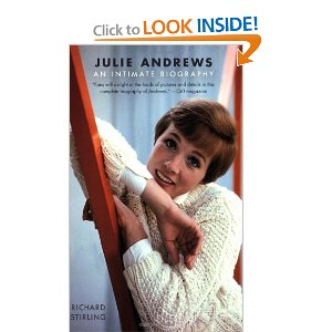 Julie Andrews: An Intimate Biography by Richard Stirling