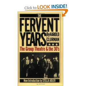 The Fervent Years: The Group Theatre And The Thirties  by Harold Clurman