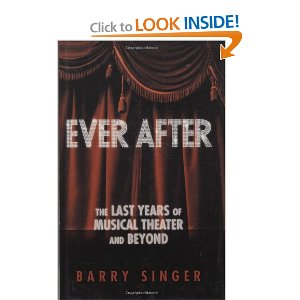Ever After: The Last Years of Musical Theater and Beyond by Barry Singer