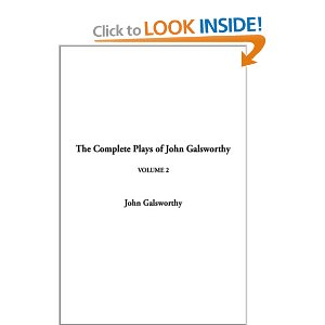 The Complete Plays of John Galsworthy Volume 2 by John Galsworthy