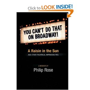 You Can't Do That on Broadway!: A Raisin in the Sun and Other Theatrical Improbabilities by Philip Rose