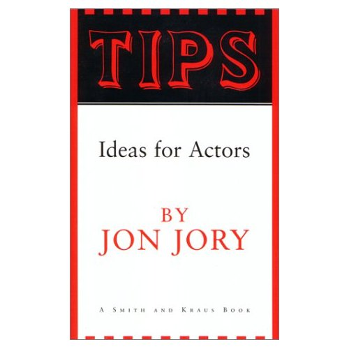 Tips : Ideas for Actors by Jon Jory