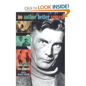 No Author Better Served: The Correspondence of Samuel Beckett and Alan Schneider by Samuel Beckett, Alan Schneider
