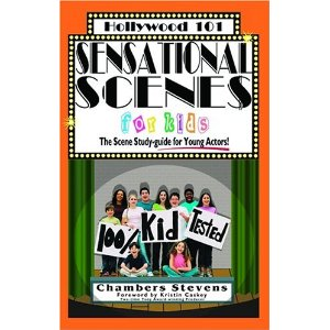 Sensational Scenes for Kids: The Scene Study-Guide for Young Actors by Chambers Stevens