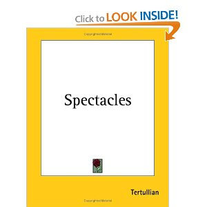 Spectacles by Tertullian
