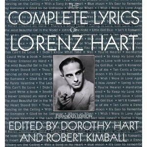 The Complete Lyrics Of Lorenz Hart by Lorenz Hart (Author), Dorothy Hart (Editor), Robert Kimball (Editor)