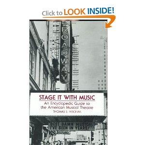 Stage It with Music: An Encyclopedic Guide to the American Musical Theatre by Thomas S. Hischak