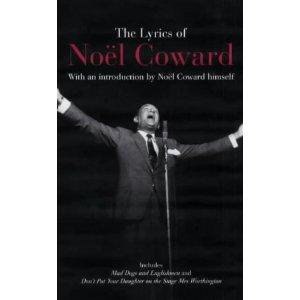 The Lyrics of Noel Coward by Noel Coward