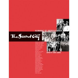 The Second City Almanac of Improvisation by Anne Libera, Second City Inc.