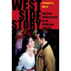 West Side Story: Cultural Perspectives on an American Musical by Elizabeth A. Wells