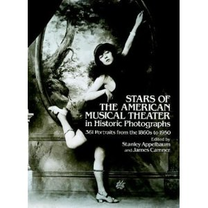 Stars of the American Musical Theater in Historic Photographs by Stanley Appelbaum (Editor), James Camner (Editor)