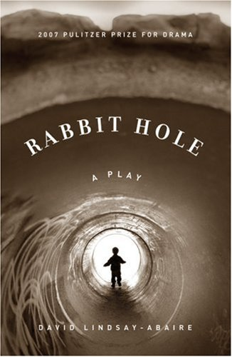 an analysis of the play rabbit hole by david lindsay abaire American writer david lindsay-abaire,  rabbit hole review at hampstead theatre – 'emotionally shattering  claire skinner and penny downie in rabbit hole at.