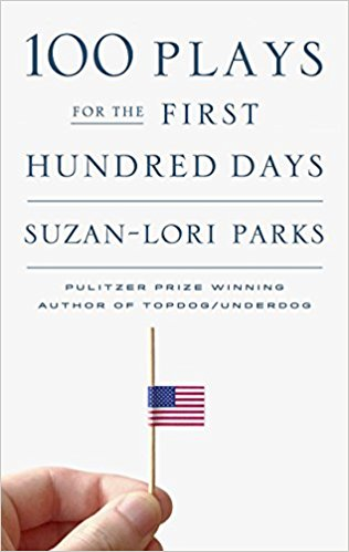 100 Plays for the First Hundred Days by Suzan Lori-Parks