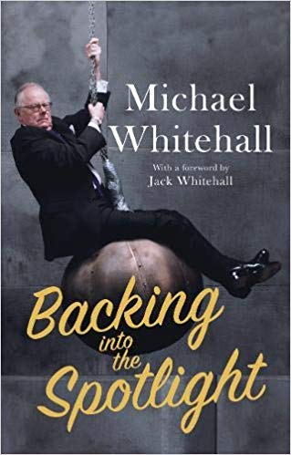Backing into the Spotlight: A Memoir by Michael Whitehall