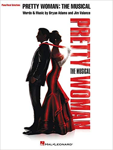 Pretty Woman: The Musical: Piano/Vocal Selections by Bryan Adams