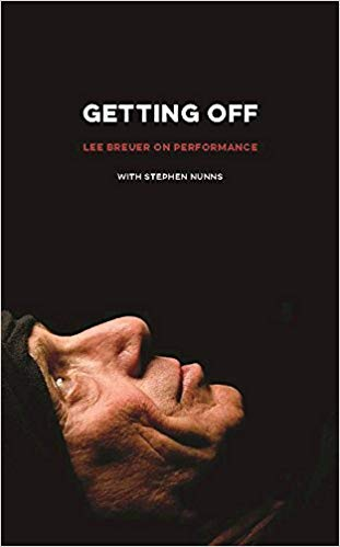 Getting Off: Lee Breuer on Performance by Lee Breuer