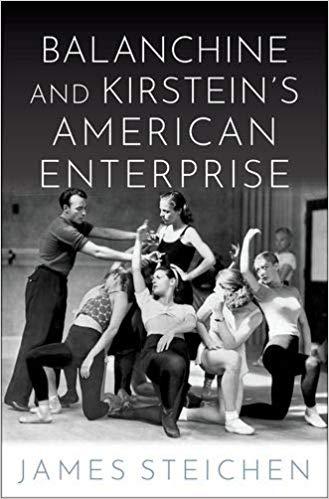 Balanchine and Kirstein's American Enterprise by James Steichen
