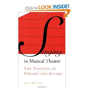 Singing in Musical Theater: The Training of Singers and Actors by Joan Melton