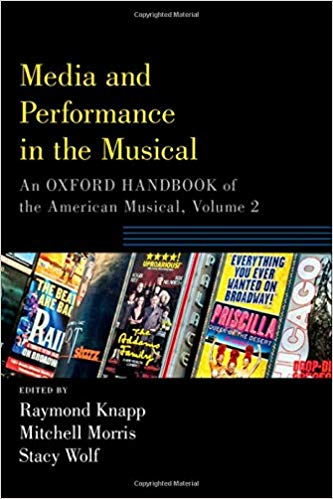 Media and Performance in the Musical: An Oxford Handbook of the American Musical, Volume 2 by Raymond Knapp