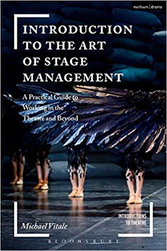 Introduction to the Art of Stage Management: A Practical Guide to Working in the Theatre and Beyond (Introductions to Theatre) by Michael Vitale