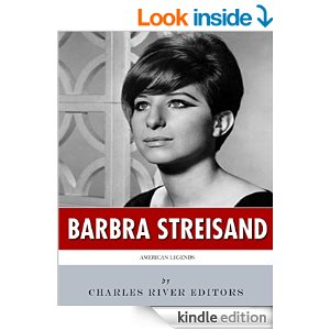 American Legends: The Life of Barbra Streisand by Charles River Editors