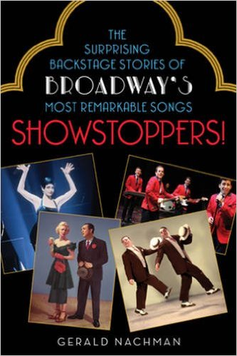 Showstoppers!: The Surprising Backstage Stories of Broadway's Most Remarkable Songs by Gerald Nachman