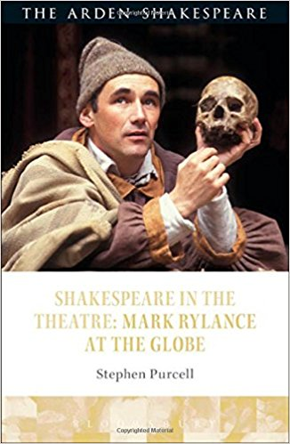 Shakespeare in the Theatre: Mark Rylance at the Globe by Stephen Purcell