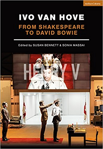 Ivo van Hove: From Shakespeare to David Bowie (Performance Books) by Sonia Massai