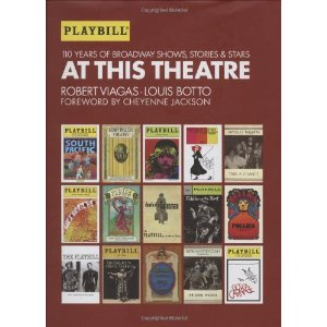 Playbill's At This Theatre by Louis Botto, Robert Viagas