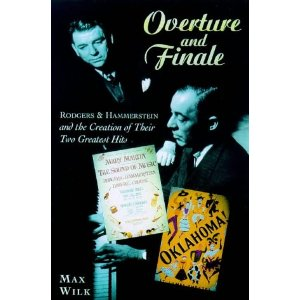 Overture and Finale: Rodgers and Hammerstein and the Creation of Their Two Greatest Hits by Max Wilk