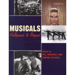 Musicals: Hollywood and Beyond by Bill Marshall (Editor), Robynn J. Stilwell (Editor)