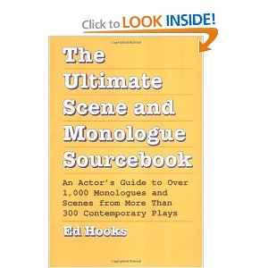 The Ultimate Scene and Monologue Sourcebook: An Actor's Guide to over 1000 Monologues and Dialogues from More Than 300 Contemporary Plays by Ed Hooks