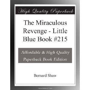 The Miraculous Revenge: Little Blue Book #215 by George Bernard Shaw