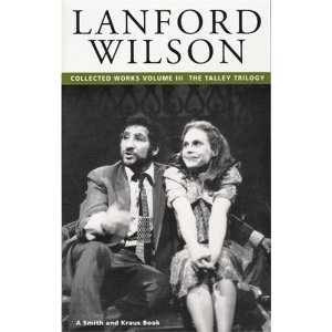 Lanford Wilson: Collected Works, Vol. 3: The Talley Trilogy by Lanford Wilson