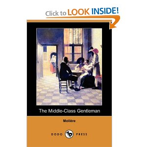 The Middle Class Gentleman by Moliere