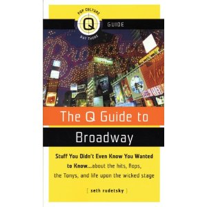 The Q Guide to Broadway by Seth Rudetsky
