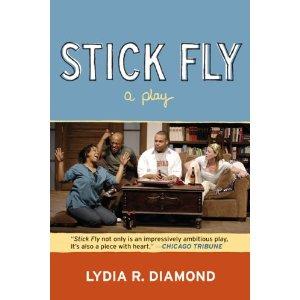 Stick Fly: A Play by Lydia R. Diamond