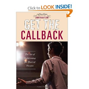 Get the Callback: The Art of Auditioning for Musical Theatre by Jonathan Flom