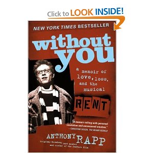 Without You: A Memoir of Love, Loss, and the Musical Rent by Anthony Rapp