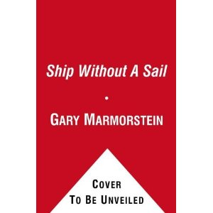 A Ship Without A Sail by Gary Marmorstein